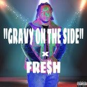 Gravy On The Side von Fre$h