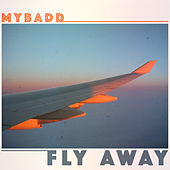 Fly Away by Mybadd