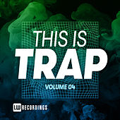 This Is Trap, Vol. 04 by Various Artists