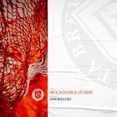 Mucagiami & Zuassi by Afrokillerz