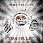 Times Up de BullyBeatz