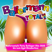 Ballermann Total 2020 (Mallorcastyle Party Schlager Hits 2020 bis zum Egal Oktoberfest) by Various Artists