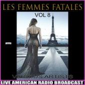 Les Femmes Fatales Vol. 8 by Various Artists