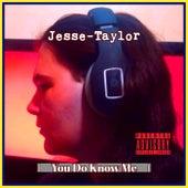 You Do Know Me von Jesse Taylor