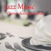 Jazz Music Dinner Accompaniment de Various Artists