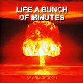 Life a Bunch of Minutes de Armageddon
