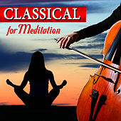 Classical For Meditation by Various Artists