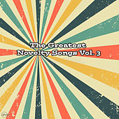 The Greatest Novelty Songs Vol. 3 de Various Artists