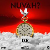 NUVAH? by Ize