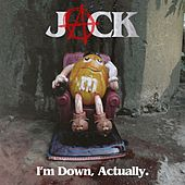 I'm Down, Actually. by Jack