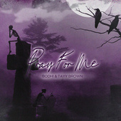 Pray for Me by Bodhi