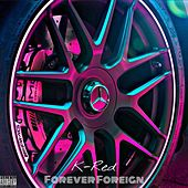 Forever Foreign de K-Red