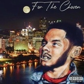 For The Chosen by J.T. Iv
