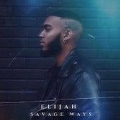Savage Ways by Elijah