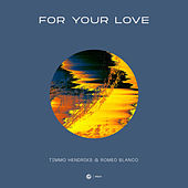 For Your Love by Timmo Hendriks