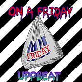 On a Friday by Uppbeat