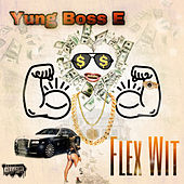 Flew Wit by Yung Boss E