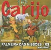 15° Carijo da Canção Gaúcha, Palmeira das Missões RS by Vários Artistas