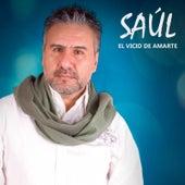 El Vicio De Amarte de Saul