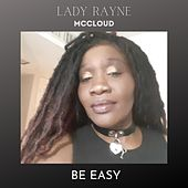 Be Easy de Lady Rayne McCloud