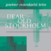 Dear Old Stockholm di Peter Nordahl Trio