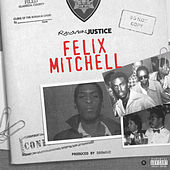 Felix Mitchell (Hosted by Dj Carisma) by Rayven Justice