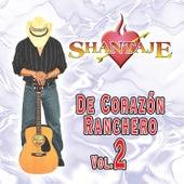 De Corazón Ranchero, Vol. 2 by Shantaje