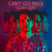Can't Go Back by Corey Gray