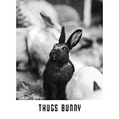 Thugs Bunny by Saga