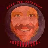 Supernatural by Bear the Astronot