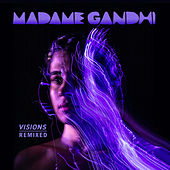 Visions Remixed by Madame Gandhi
