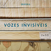 Vozes Invisíveis Ou Dois e Meio by Graveola