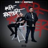 Kopf rattert (feat. Kontra K) by Rico