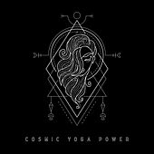Cosmic Yoga Power - Ambient New Age Melodies for Mindfulness Meditation and Yoga Training, Chakra Flow, Deep Concentration, Relax Therapy, Open Heart by Core Power Yoga Universe Emotional Healing Intrumental Academy