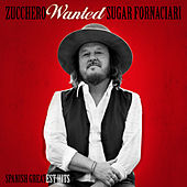 Wanted (Spanish Greatest Hits) (Remastered) by Zucchero