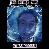 The Other Side by Strange Club