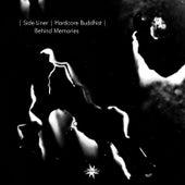 Behind Memories by Hardcore Buddhist