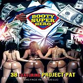Booty Super Hero (feat. Project Pat) von .38