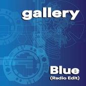 Blue (Radio Edit) by Gallery
