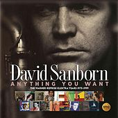 Anything You Want: The Warner-Reprise-Elektra Years 1975-1999 de David Sanborn