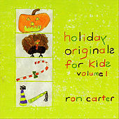Holiday Originals for Kids, Vol. 1 by Ron Carter