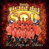 Un Pacto de Amor by Banda Tierra Del Sol