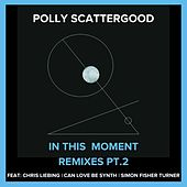 In This Moment Remixes Pt 2 von Polly Scattergood