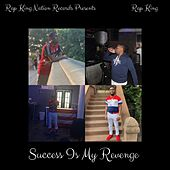 Success Is My Revenge von Rap King
