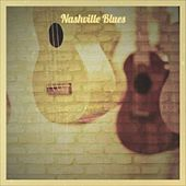 Nashville Blues by The Everly Brothers, Eddie Noack, Billy Riley, Hank Thompson, The Fugs, Link Wray, Ike