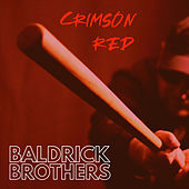 Crimson Red by Baldrick Brothers