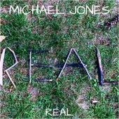 Real by Michael Jones