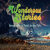 Wonderous Stories - Songs with a Twist to the Tale von Various Artists