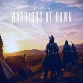 Warriors at Dawn by Eric Heitmann