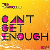 Can't Get Enough by Teo Mandrelli